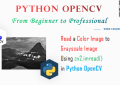 Python OpenCV: Read a Color Image to Grayscale Image Using cv2.imread()