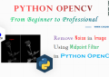 Python OpenCV - Remove Noise in Image Using Midpoint Filter for Beginners