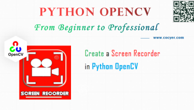 Python OpenCV: Create a Screen Recorder - A Step Guide